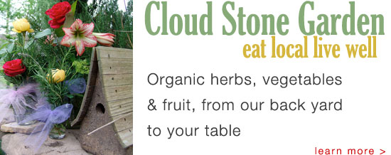 Cloud Stone Garden: eat local live well